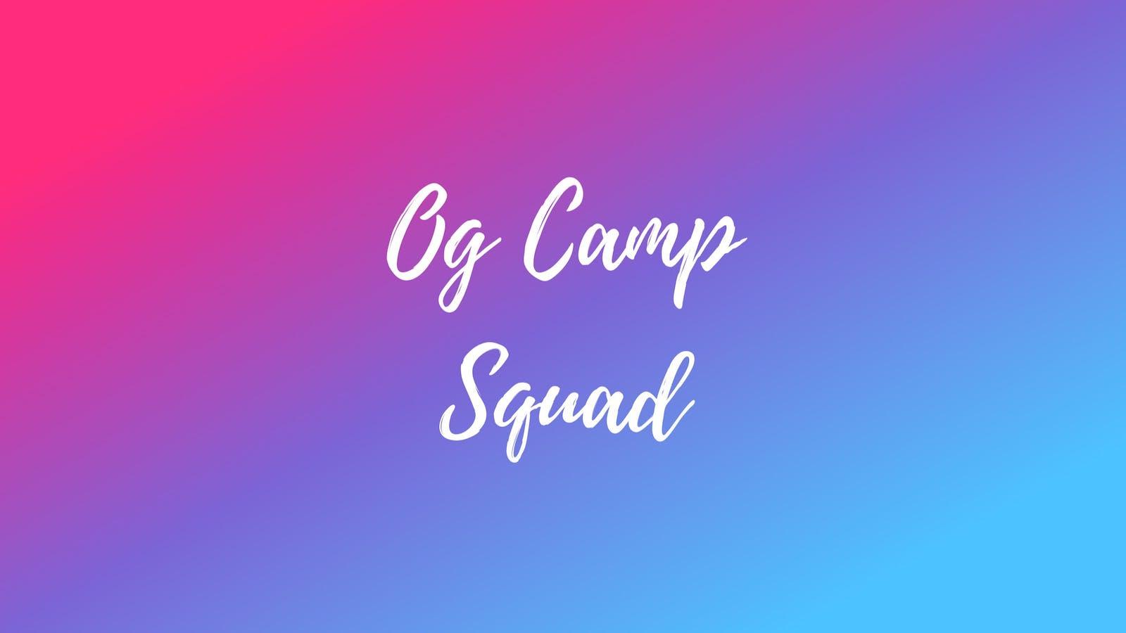 Og Camp Squad | Hobnob